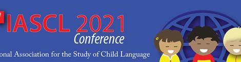Investigadoras y becarias del CIIPME participaron de la Conferencia virtual de la International Association for the Study of Child Language (IASCL)
